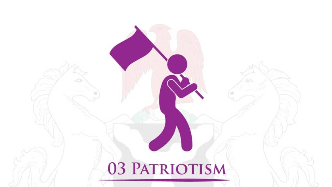 Every citizen shall demonstrate patriotism by being law-abiding, respecting the national symbols and defending Nigeria. Nigeria First.